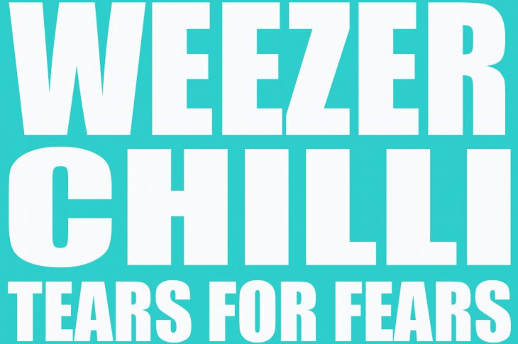 text: Weezer, Chilli, Tears For Fears